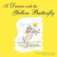 To Dance with the Yellow Butterfly