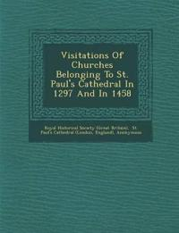 Visitations of Churches Belonging to St. Paul's Cathedral in 1297 and in 1458