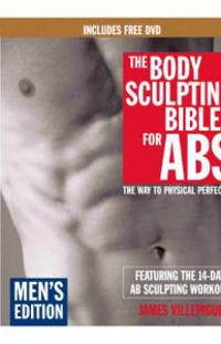 The Body Sculpting Bible for Abs, Men's Edition