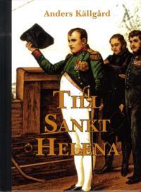 Till Sankt Helena : nesofilens resa till Napoleons sista ö