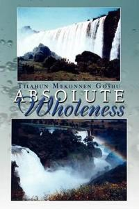 Absolute Wholeness