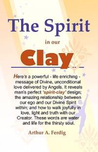 The Spirit in Our Clay