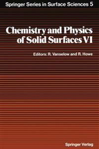 Chemistry and Physics of Solid Surfaces VI