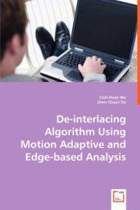De-interlacing Algorithm Using Motion Adaptive and Edge-based Analysis
