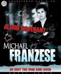 Blood Covenant: The Michael Franzese Story