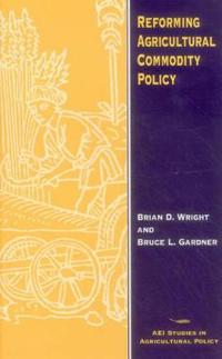 Reforming Agricultural Commodity Policy