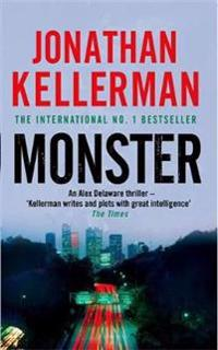 Monster (alex delaware series, book 13) - an engrossing psychological thril