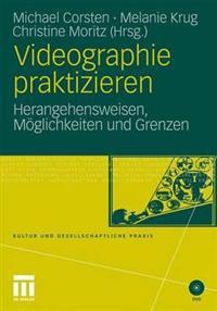 Videographie Praktizieren: Herangehensweisen, Möglichkeiten Und Grenzen
