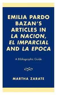 Emilia Pardo Bazan's Articles in LA Nacion, El Imparcial and LA Epoca