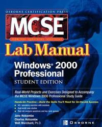Certification Press MCSE Windows (R) 2000 Professional Lab Manual, Student Edition