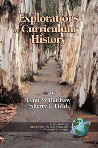 Explorations in Curriculum History