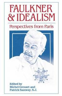 Faulkner and Idealism