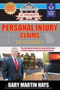 The Authority on Personal Injury Claims: The Definitive Guide for Injured Victims & Their Lawyers in Car Accident Cases