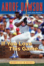 If You Love This Game...: An MVP's Life in Baseball