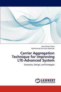 Carrier Aggregation Technique for Improving Lte-Advanced System