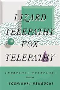 Lizard Telepathy, Fox Telepathy