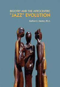 Bigotry and the Afrocentric Jazz Evolution