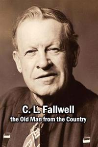 C. L. Fallwell: The Old Man from the Country