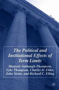 The Political and Institutional Effects of Term Limits