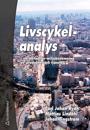Livscykelanalys, LCA - - en metod för miljöbedömning av produkter och tjänster