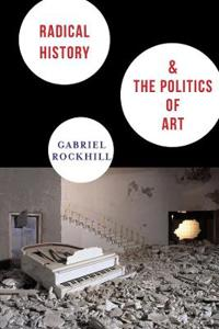 Radical History & the Politics of Art