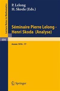 Séminaire Pierre Lelong - Henri Skoda Analyse/ Pierre Lelong Seminar