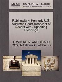 Rabinowitz V. Kennedy U.S. Supreme Court Transcript of Record with Supporting Pleadings
