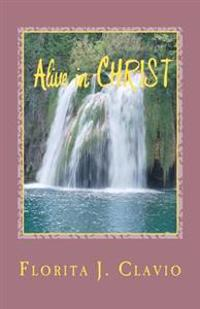 Alive in Christ: A Recommended Book to Own in Preparation for the Soon Return of Our Lord Jesus Christ: The Judgment Day or Dooms Day