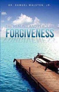 The Healing and Peace of Forgiveness