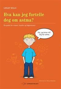 Hva kan jeg fortelle deg om astma? - Lesley Mills pdf epub