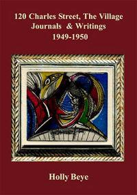 120 Charles Street, the Village: Journals and Writings, 1949-1950