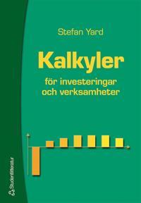 Kalkyler - för investeringar och verksamheter