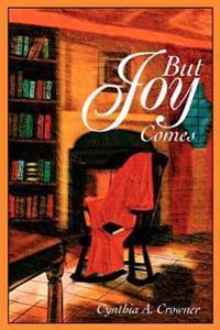 But Joy Comes
