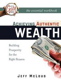 Achieving Authentic Wealth Workbook