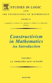 Constructivism in Mathematics, Vol 1