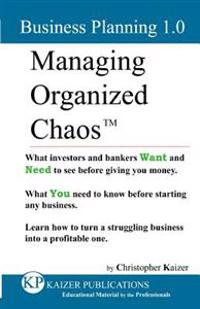 Managing Organized Chaos - Business Planning 1.0: Business Planning 1.0
