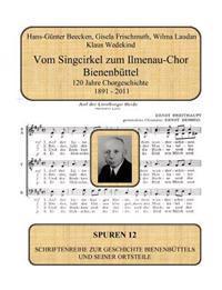 Vom Singcirkel Zum Ilmenau-Chor Bienenb Ttel