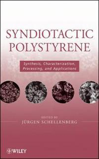 Syndiotactic Polystyrene: Synthesis, Characterization, Processing, and Applications