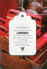 Chiner À Londres / Secondhand London