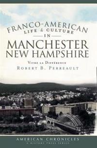 Franco-American Life & Culture in Manchester, New Hampshire: Vivre La Difference