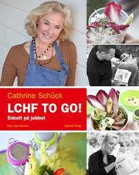 LCHF to go! : enkelt på jobbet