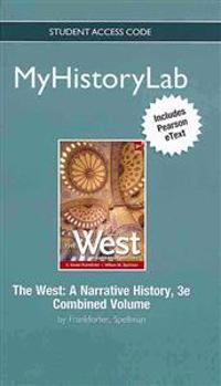 New Mylab History with Pearson Etext -- Standalone Access Card -- For the West: A Narrative History