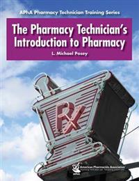The Pharmacy Technician's Introduction to Pharmacy