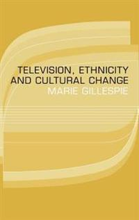 Television, Ethnicity and Cultural Change