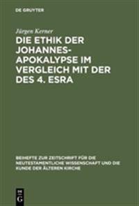 Die Ethik Der Johannes-Apokalypse Im Vergleich Mit Der Des 4. Esra