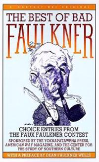 The Best of Bad Faulkner: Choice Entries from the Faux Faulkner Competition ...