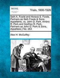 Seth A. Fowle and Horace S. Fowle, Partners as Seth Fowle & Sons, Appellants, vs. John D. Park, Ambro R. Park and Godfrey R. Park, Partners as John D. Park & Sons, Appellees.} No. 263