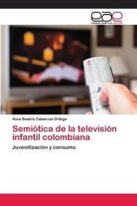 Semiotica de La Television Infantil Colombiana