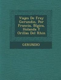 Viajes de Fray Gerundio, Por Francia, B Lgica, Holanda y Orillas del Rhin