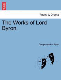 The Works of Lord Byron. Vol. I.